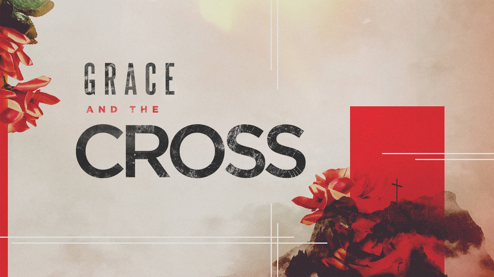 Grace and The Cross